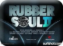 Rip Curl International Presents Rubber Soul 2