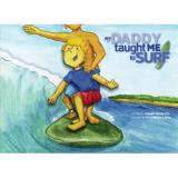 My Daddy Taught Me to Surf the New Book